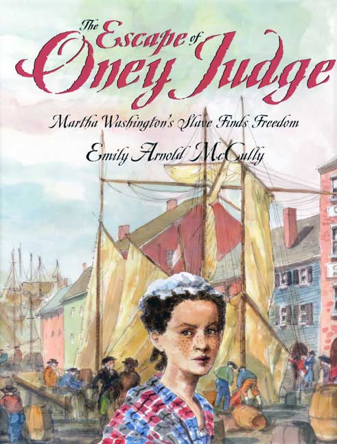 The Escape of Oney Judge By McCully, Emily Arnold