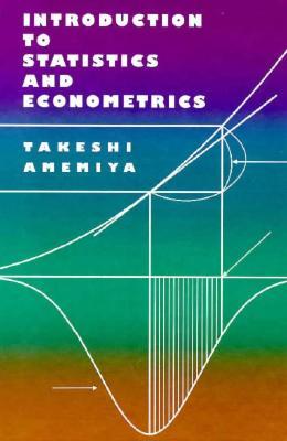 Introduction to Statistics and Econometrics By Amemiya, Takeshi